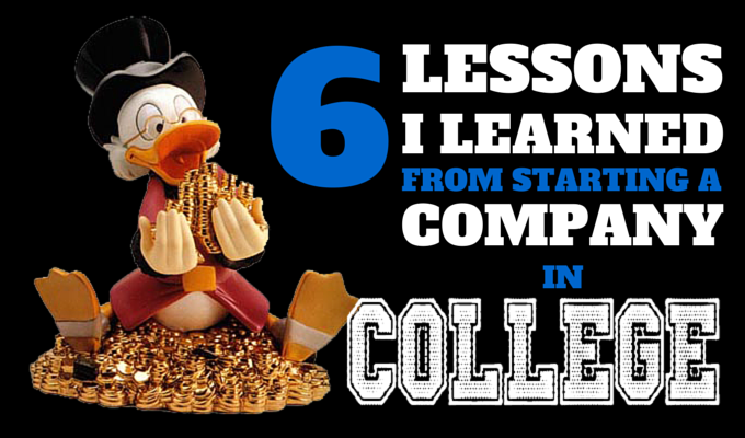 6 lessons learned starting a company in college