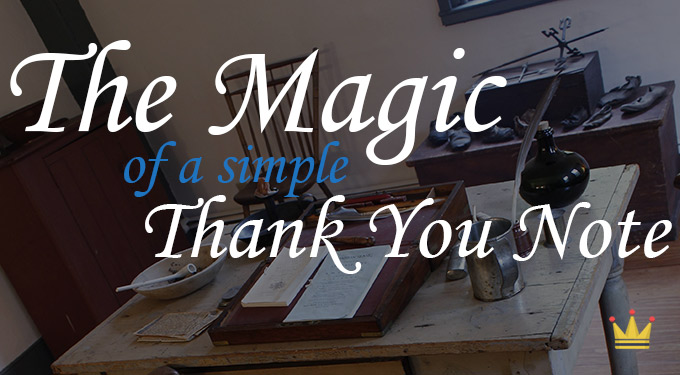 The Magic of  a Simple Thank You Note
