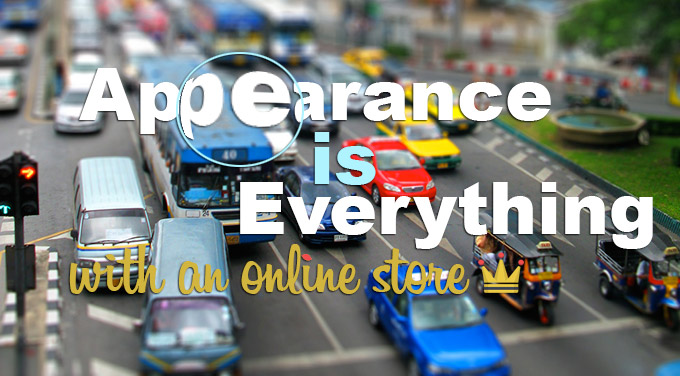 Appearance is everything with an online store