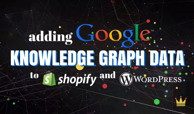 Adding Google Knowledge Graph Data to Shopify and WordPress