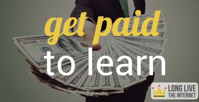 how to get paid to learn