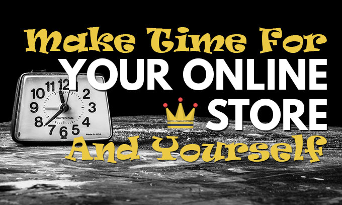 Make Time For Your Online Store