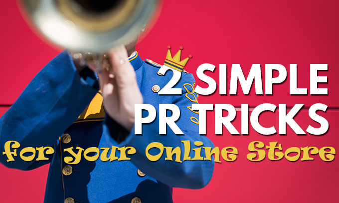 Simple PR Tricks for your online store