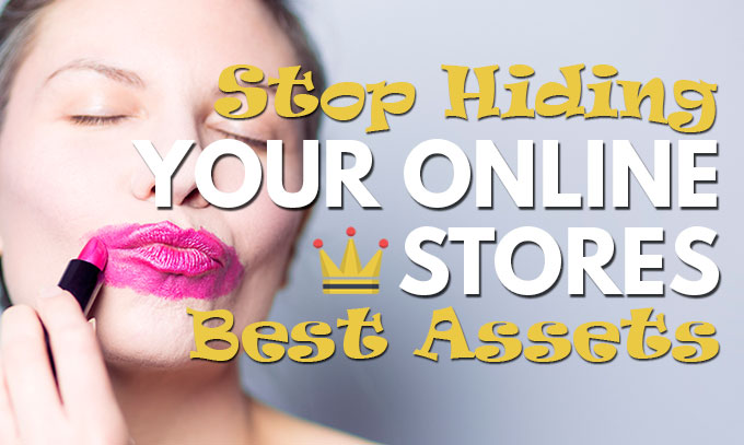 your online stores best assets