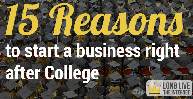 15-reasons-to-start-a-business-after-college